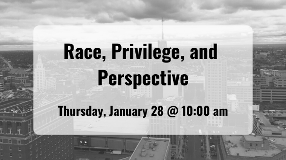 Join us for our next workshop on Race, Privilege, and Perspective in Western New York. Held Thursday, January 28 at 10 am.