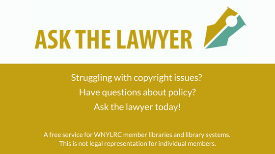 Ask The Lawyer for information on copyright, policy, and other issues. This is not legal advice.